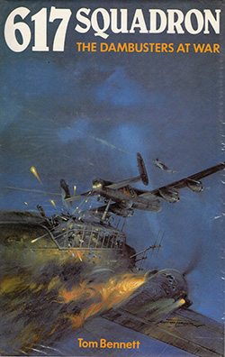 617 Squadron The Dambusters at War by Tom Bennett