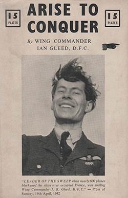 Arise to Conquer by Wing Commander Ian Gleed DFC