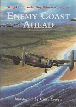 Enemy Coast Ahead by Wing Commander Guy Gibson VC DSO DFC