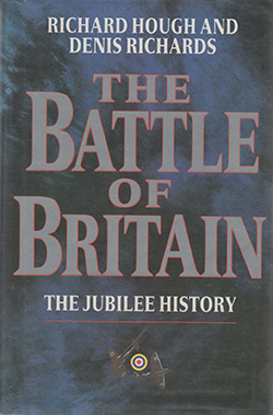 The Battle of Britain The Jubilee History by Richard Hough and Denis Richards