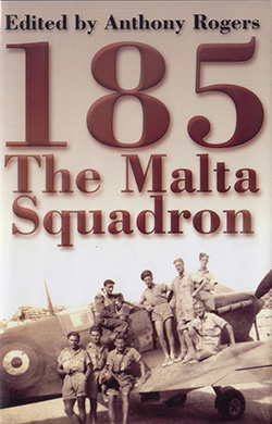 185 The Malta Squadron Edited by Anthony Rogers