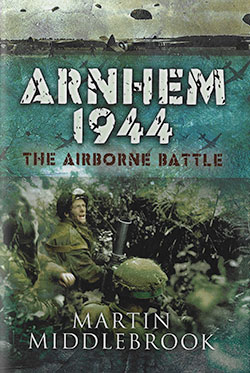 Arnhem 1944 by Martin Middlebrook
