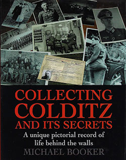 Collecting Colditz and Its Secrets by Michael Booker