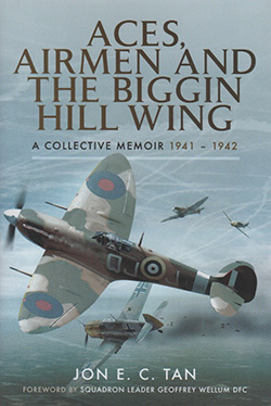 Aces, Airmen, and the Biggin Hill Wing by Jon E. C. Tan