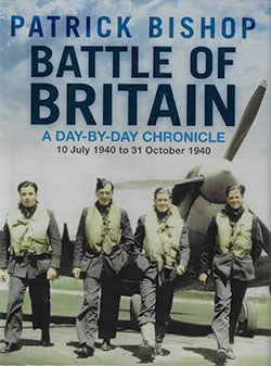 Battle of Britain A Day by Day Chronicle by Patrick Bishop