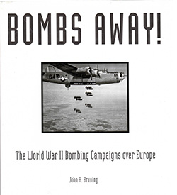 Bombs Away by John R. Bruning