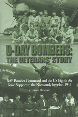 D-Day Bombers: The Veterans Story by Stephen Darlow