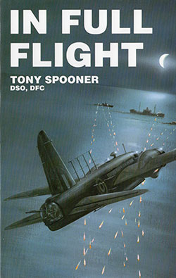 In Full Flight by Tony Spooner DSO DFC