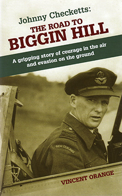 Johnny Checketts: The Road to Biggin Hill by Vincent Orange