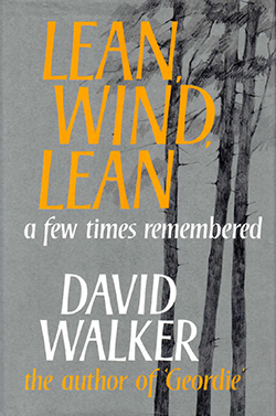 Lean, Wind, Lean - A Few Times Remembered by David Walker