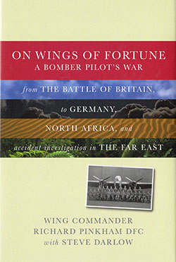 On Wings of Fortune by Wing Commander Richard Pinkham DFC with Steve Darlow