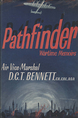 Pathfinder by Air Vice-Marshall D C T Bennett CB CBE DSO