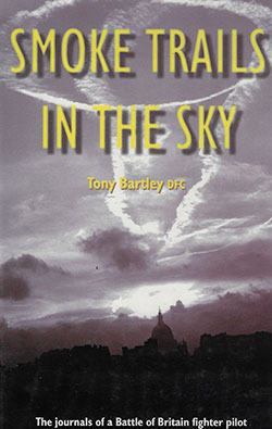 Smoke Trails in the Sky by Tony Bartley DFC