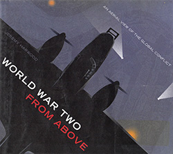 World War Two from Above by Jeremy Harwood